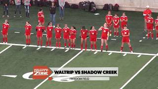 Waltrip vs Shadow Creek Girls Soccer - HSSZ Episode 3-30-19