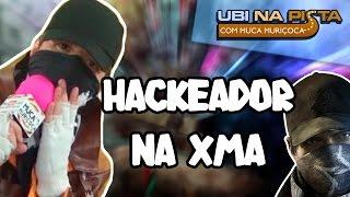 Hackeando a XMA SP - Ubi na Pista: Com Muca Muriçoca #01