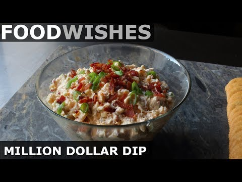 Million Dollar Dip - Food Wishes