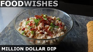 Million Dollar Dip - Food Wishes by Food Wishes