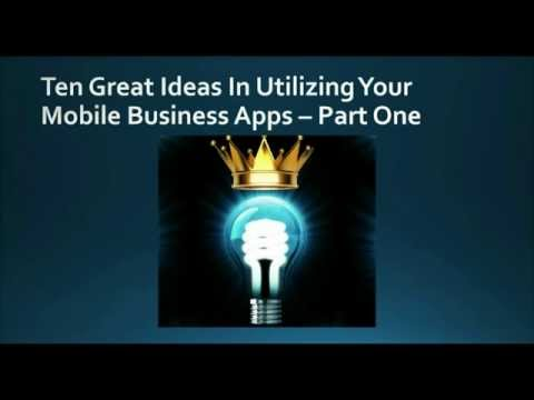 Small Business Apps – Ten Great Ideas In Utilizing Your Mobile Business Apps Part One