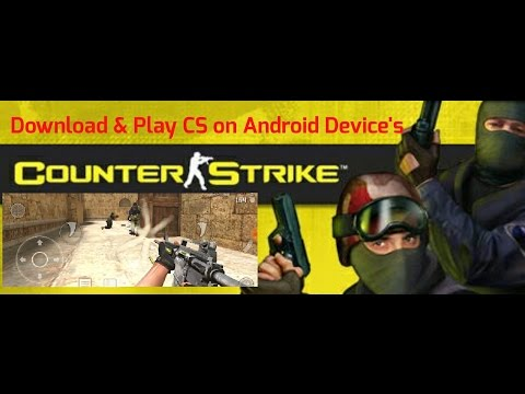 Play Counter strike on Android Device's for free