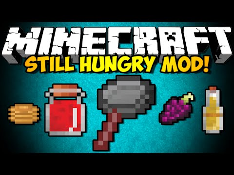 Minecraft Still Hungry Mod: DRUNKENESS, JAMS, & NEW FOOD! (HD)