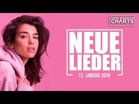 TOP 10 NEUE LIEDER 13. JANUAR 2018 | CHARTS JANUAR 2018