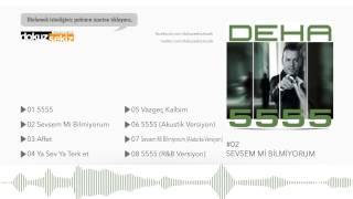 Deha - Sevsem Mi Bilmiyorum (Official Audio)