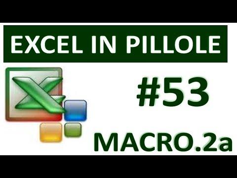 EP53 MACRO di Excel (seconda parte) come creare un pulsante per eseguire una MACRO