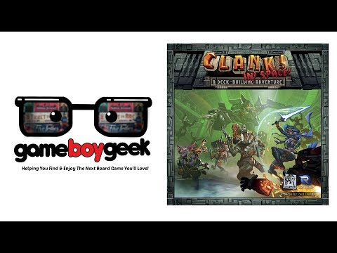 Clank! in Space Review with the Game Boy Geek