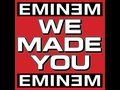 Eminem-We Made You