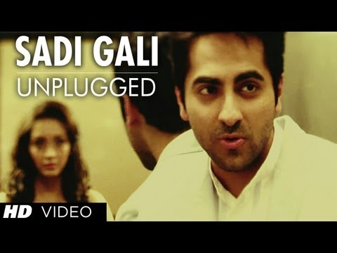 Video Sadi Gali Aaja Nautanki Saala (Unplugged) Full Video Song ★ Ayushmann Khurrana, Pooja Salvi download in MP3, 3GP, MP4, WEBM, AVI, FLV January 2017
