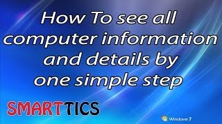 "Tutorial that shows how to know all your computer specs in just one simple and easy step** Press Like and share if you Like ;)** Subscribe Us HERE: http://www.youtube.com/subscription_center?add_user=the1programs**SMARTTICS on youtube: http://youtube.com/the1programs** Like our Facebook page http://goo.gl/1msA8jHow to see all system specs in windows see all the information about your computer know all details about computer and windows systemdiscover computer info fast and easysee all system specs in windows see all system specs in windowssee all system specs in windows  all information and details about the computer all information and details about the computer all information and details about the computer computer,windows,windows 7, windows xp, windows 8, information, details, specs, info, about, all, know, see, discover, laptop, operation system, dxdiag, simple, easy, step, oneHow to Fix "" Has stopped working"" in windows 7 http://www.youtube.com/watch?v=0OUdIZT7C2EAmazing Photos from different cities around the world Wonderful Full HD http://www.youtube.com/watch?v=I6WalpxafPAHow to make Windows 7 and Faster and improve its performance ★ Tutorial http://www.youtube.com/watch?v=f1RK4__JOyUHow to see all your computer information and details by one simple step http://www.youtube.com/watch?v=EWYuM61UR7EHow to Fix ""Unfortunately (any app) has stopped"" in Android http://www.youtube.com/watch?v=ha6AKvnJRP0Samsung Galaxy Slow Motion mod  Amazing test video http://www.youtube.com/watch?v=xqqKJrbovrkSamsung Galaxy Note 2  top 12 new features Review http://www.youtube.com/watch?v=bISMBbizl4cYoutube Partner - How to Start and Make a lot of Money Online from Videos  http://www.youtube.com/watch?v=NoFOoN3Xkt4SMARTTICS trailer - Technology Videos & Tutorials http://www.youtube.com/watch?v=HwEQqGtkDCIMake Money With Google ADSense - How to Start and Make Money with Adsense From Home - Tutorial http://www.youtube.com/watch?v=NoFOoN3Xkt4"