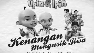Video Upin & Ipin - Kenangan Mengusik Jiwa (FULL) MP3, 3GP, MP4, WEBM, AVI, FLV Desember 2017