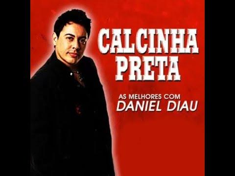 DANIEL DIAU - Calcinha Preta - As Melhores Com Daniel Diau - Cd Completo Link para download do cd https://mega.co.nz/#!ZZNzFRDB!7iH8mBXMPDc9nydBGMq179eUWI7EAVlyTfzAcNVnixo...