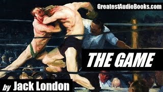 THE GAME by Jack London - FULL AudioBook