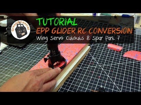 Tutorial Part 7 - Glider EPP 48cm RC Conversion - Wing Servos and Spar