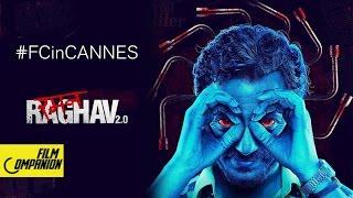 Raman Raghav 2 0 Team At Cannes 2016  Fcincannes   Film Companion