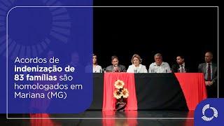 Acordos de indenização de 83 famílias são homologados em Mariana (MG)