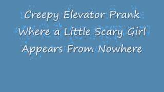 Creepy Elevator Prank Where A Little Scary Girl Appears From Now 989216 YouTubeMix