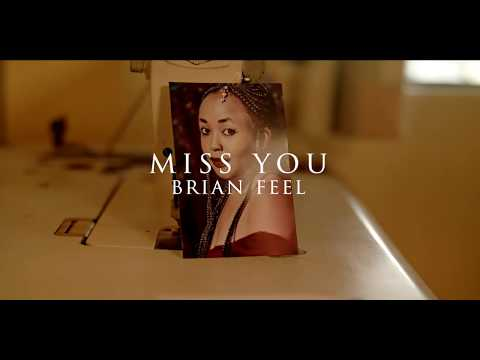 MISS YOU - BRIAN FEEL (Official Video 2019)