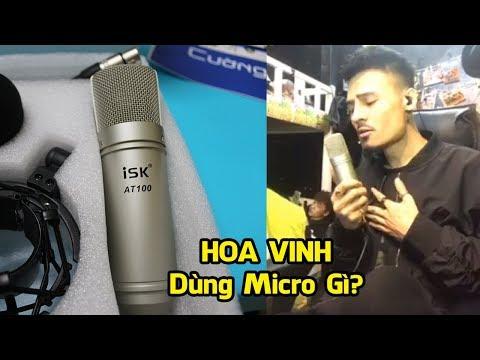 Hoa Vinh Dùng Micro Thu Âm Gì? Micro Thu Âm ISK AT100 | Micro Người Nổi Tiếng - Thời lượng: 11:43.