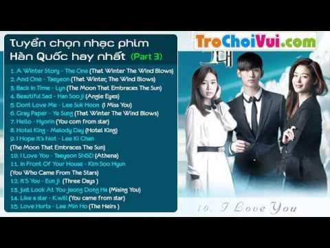 Tuyển chọn nhạc phim Hàn Quốc hay và lãng mạn nhất (Part 3) - Thời lượng: 59 phút.
