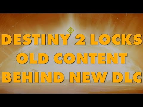 Activision: Destiny 2 Locks Old Content Behind New DLC Purchase