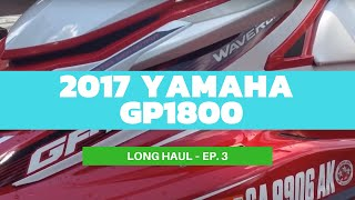 9. Hammering on Yamaha's 2017 all-new GP1800 – Long Haul Ep. 3