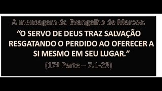 O EVANGELHO DE MARCOS (14ª PARTE) - Mc 7.1-23