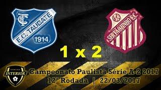Campeonato Paulista Série A-2 2017 12ª Rodada 22/03/2017 Estádio Joaquim de Morais Filho Taubaté - SP Esporte Clube Taubaté 1 x 2 Sertãozinho Futebol Clube G...