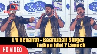 Watch L V Revanth - Baahubali Singer At Indian Idol 7 Launch Company : ViralBollywood Entertainment Private Limited Website ...