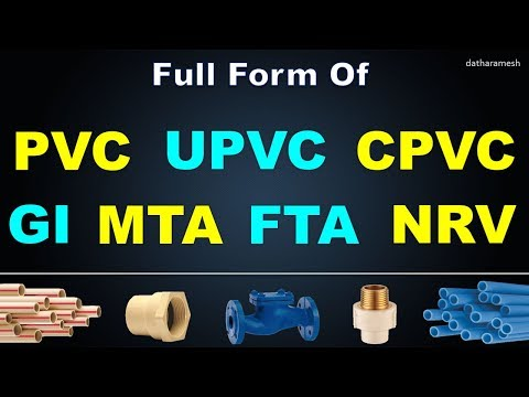 Full Form Of PVC, UPVC, CPVC, GI, MTA, FTA, NRV