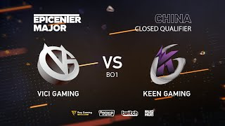 Keen Gaming vs Vici Gaming, EPICENTER Major 2019 CN Closed Quals , bo1 [Mrdoubld]
