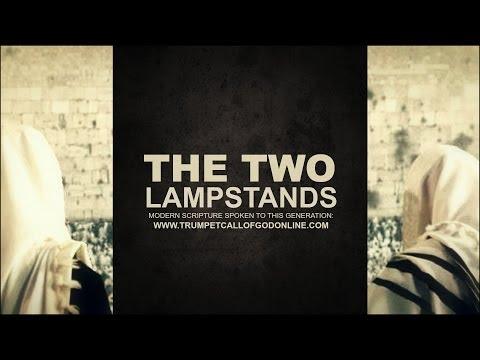 The Two Lampstands - TrumpetCallofGodOnline.com