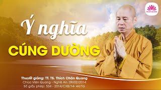 Ý nghĩa cúng dường trong Phật Pháp - Thượng Tọa Thích Chân Quang