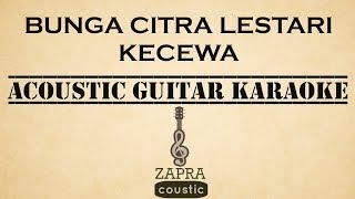 Video Bunga Citra Lestari - Kecewa (Acoustic Guitar Karaoke) MP3, 3GP, MP4, WEBM, AVI, FLV Maret 2018