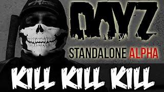DayZ Standalone - KILL KILL KILL!