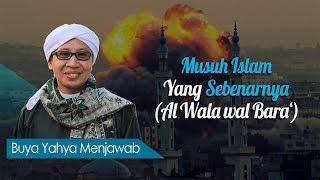 Video Musuh Islam Yang Sebenarnya (Al Wala wal Bara') - Buya Yahya Menjawab MP3, 3GP, MP4, WEBM, AVI, FLV November 2018