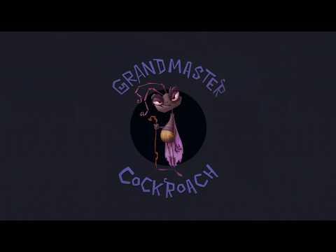 Video - GRANDMASTER COCKROACH