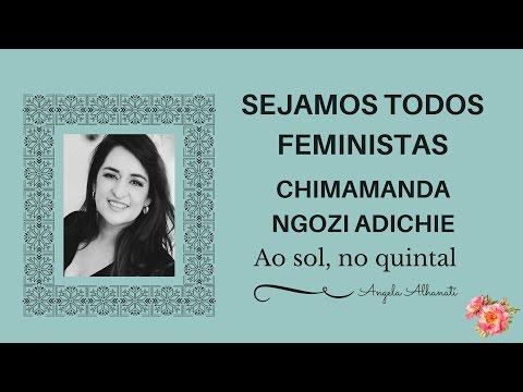 SEJAMOS TODOS  FEMINISTAS  - CHIMAMANDA NGOZI ADICHIE