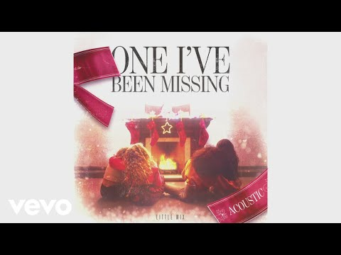 Little Mix - One I've Been Missing (Acoustic) [Audio]