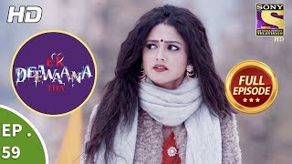 Ek Deewaana Tha - Ep 59 - Full Episode - 11th January, 2018
