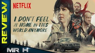 Nonton I Don T Feel At Home In This World Anymore Review   Dark Comedy Perfection Film Subtitle Indonesia Streaming Movie Download