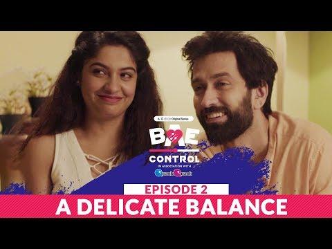 Dice Media | BAE Control |Mini Web Series |Ep 2/3: A Delicate Balance ft. Nakuul Mehta, Archana Kavi