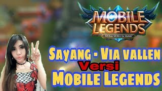 Video Parodi Sayang - Via vallen versi Mobile Legends MP3, 3GP, MP4, WEBM, AVI, FLV Maret 2018