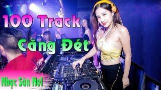 DJ Nonstop 2017 - 100 Track Căng Đét - Nhạc Sàn Cực Mạnh 2017 Video