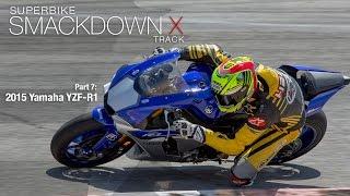 6. 2015 Yamaha YZF-R1 - Superbike Smackdown X Part 7 - MotoUSA
