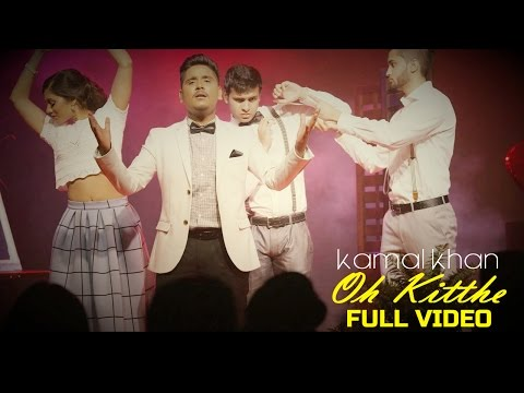 Video Kamal Khan - Oh Kitthe | Latest Punjabi Song 2015 download in MP3, 3GP, MP4, WEBM, AVI, FLV January 2017
