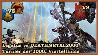 Legatus vs DEATHMETAL - Viertelfinale - Liga der 2000 - Total War: Warhammer 2 deutsch