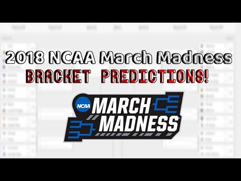 My 2018 March Madness Bracket Picks and Predictions