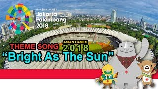 [ LYRICS ] Bright As The Sun ( Official Asian Games 2018 Song )