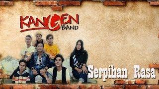 kangen band-serpihan rasa (unofficial lyric video)
